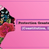 Protection Granted to Females (Constitution, IPC, CrPC)