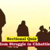 (Sectional Quiz) Freedom Struggle in Chhattisgarh छत्तीसगढ़ मे स्वतंत्रता आंदोलन
