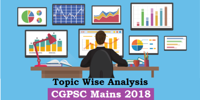 topic wise analysis of CGPSC mains 2018