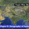 (Topic-Wise Mains Papers) Paper-V: Geography of India (भारत का भूगोल)
