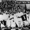 (Topic-Wise Mains Papers) Paper-III: History of India (भारत का इतिहास)