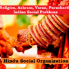 Hindu Social Organization: Religion, Ashram, Varna, Purusharth; Indian Social Problems