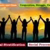 Social Stratification and Social Process: Caste and Class; Cooperation, Struggle, Competition