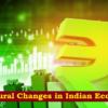 Structural Changes in Indian Economy: Public and Private Sectors (भारतीय अर्थव्यवस्था मे संरचनात्मक परिवर्तन: सार्वजनिक एवं निजी क्षेत्र)