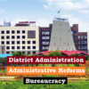 Public Administration: Administrative Reforms, Bureaucracy, District Administration