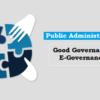 Public Administration: Good Governance, E-Governance (लोक प्रशासन: सुशासन, ई-गवर्नेस)