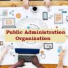 Public Administration: Organization