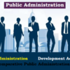 Public Administration, New Public Administration, Development Administration and Comparative Public Administration