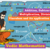 (Vedic Mathematics) Addition, Subtraction, Multiplication, Division and Vinculum